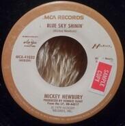 Mickey Newbury - Blue Sky Shinin' / Darlin' Take Care Of Yourself
