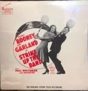 Mickey Rooney And Judy Garland - Strike Up The Band (The Original Sound Track Recording)
