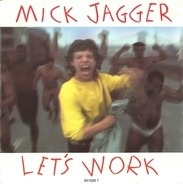 Mick Jagger - Let's Work / Catch As Catch Can