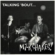 Micky Hampshire & Thee Milkshakes - Talking 'Bout... Milkshakes!