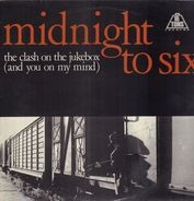 Midnight To Six - The Clash On The Jukebox