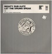 Mighty Dub Katz - Let the Drums Speak