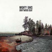 Mighty Oaks - Driftwood Seat Ltd.Ed.(10''+cd)