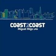 Miguel Migs - Coast 2 Coast - Miguel Migs LP01