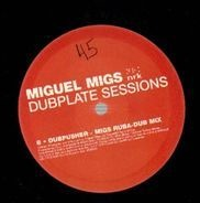 Miguel Migs - Dubplate Sessions