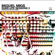 Miguel Migs - Dubplate Sessions 2