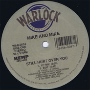 Mike And Mike - Still Hurt Over You / Sensualizing Lover