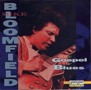 Mike Bloomfield - The Gospel Of Blues