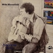Mike Bloomfield - American Hero