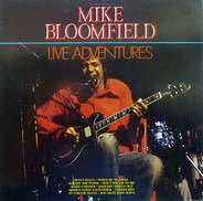 Mike Bloomfield - Live Adventures