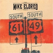 Mike Eldred Trio - 61 And 49