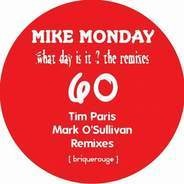 Mike Monday - What Day Is It ? The Remixes