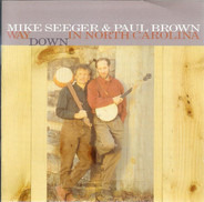 Mike Seeger & Paul Brown - Way Down in North Carolina
