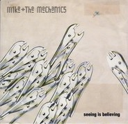 Mike & The Mechanics - Seeing Is Believing