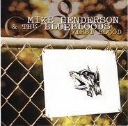 Mike Henderson & the Bluebloods - First Blood