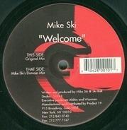 Mike Ski - Welcome