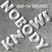 Mike & The Mechanics - Nobody Knows