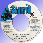 Mikey Melody / Mikey Melody - Cry You A River / Be Carefull