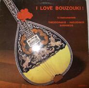 Mikis Theodorakis - Manos Hadjidakis - Σταύρος Ξαρχάκος - I Love Bouzouki !