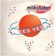 Milkshake Featuring Jermaine Jauvel - Yes Yes