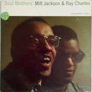 Milt Jackson & Ray Charles - Soul Brothers