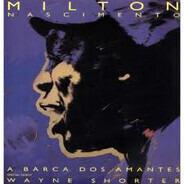Milton Nascimento Special Guest Wayne Shorter - A Barca Dos Amantes (Ship Of Lovers)