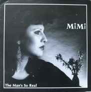 MiMi, Mimi - The Man's So Real