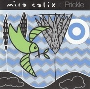 Mira Calix - Prickle