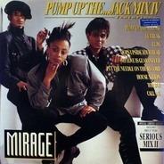 Mirage - Pump Up The...Jack Mix IV / Serious Mix II