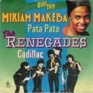 Miriam Makeba / The Renegades - Pata Pata / Cadillac