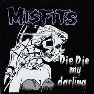 Misfits - Die, Die My Darling