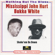 Mississippi John Hurt / Bukka White - Shake 'Em On Down