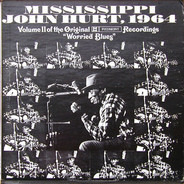 "Mississippi John Hurt - Volume II Of The Original Piedmont Recordings ""Worried Blues"""