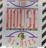 House Compilation - The House Of Hits - The History Of House Music