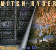 Mitch Ryder Featuring Engerling - You Deserve My Art