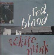 Mitch Ryder - Red Blood, White Mink