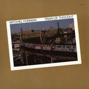 Mitchel Forman - Train of Thought
