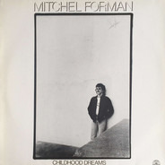 Mitchel Forman - Childhood Dreams