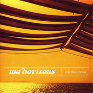 Mo' Horizons - Come Touch the Sun