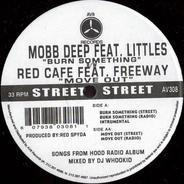 Mobb Deep / Red Cafe - Burn Something / Move Out