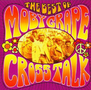 Moby Grape - Cross Talk The Best Of Moby Grape