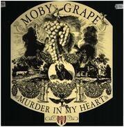 Moby Grape - Murder In My Heart