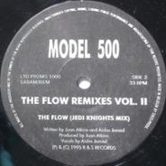 Model 500 - The Flow Remixes Vol. II
