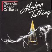 Modern Talking - Give Me Peace On Earth / Stranded In The Middle Of Nowhere
