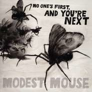 Modest Mouse - NO ONE'S FIRST AND..