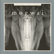 Mogwai - Kicking A Dead Pig - Mogwai Songs Remixed