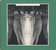Mogwai - Kicking A Dead Pig: Mogwai Songs Remixed + Mogwai Fear Satan Remixes