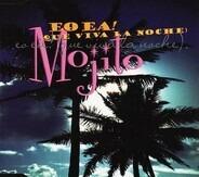 Mojito - Eo,Ea!/Que Viva la Noche