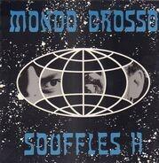 Mondo Grosso - Souffles H