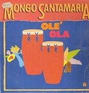 Mongo Santamaria - Olé Ola